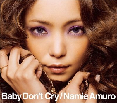 Single Baby Don't Cry by Namie Amuro