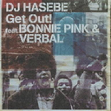 Get Out! feat.BONNIE PINK & VERBAL by DJ Hasebe