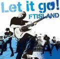 Let it go! - F.T. Island