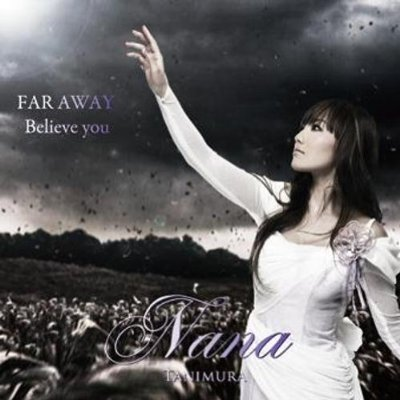 Single FAR AWAY / Believe you by Nana Tanimura