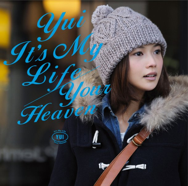 Single It's My Life / Your Heaven by YUI