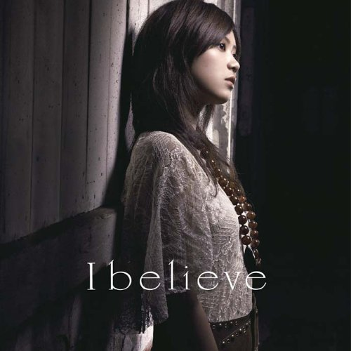 Single I Believe by ayaka