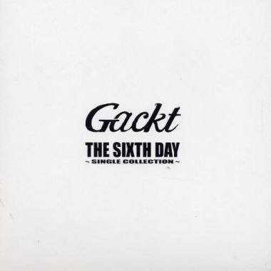 Album The Sixth Day / Single Collection by GACKT