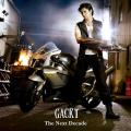The Next Decade - GACKT