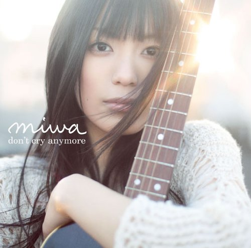 Single don't cry anymore by miwa