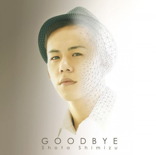 Single GOODBYE by Shota Shimizu