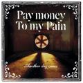 Another day comes - Pay money To my Pain
