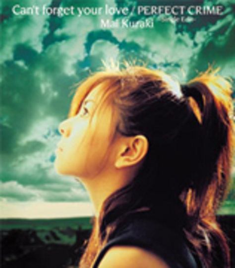 Single Can't forget your love/PERFECT CRIME -Single Edit- by Mai Kuraki