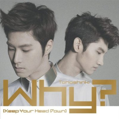 Album Why? (Keep Your Head Down) by Tohoshinki