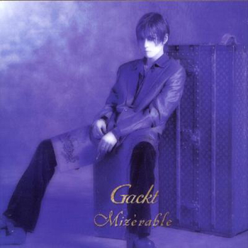 Single Mizérable by GACKT