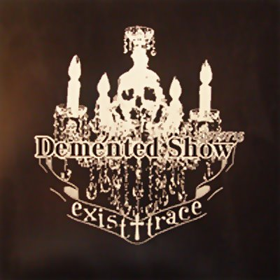 Album Demented Show by exist†trace