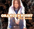 ORANGE★NIGHT - Rina Aiuchi