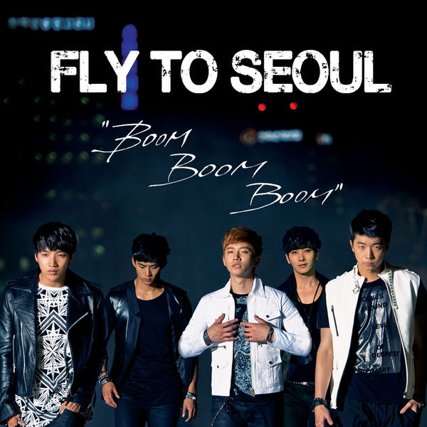 Single Fly To Seoul 'Boom Boom Boom' by 2PM