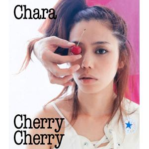 Single CHERRY CHERRY by Chara