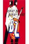 love me, I love you - B'z