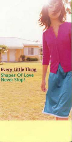 Single Shapes Of Love / Never Stop! by Every Little Thing