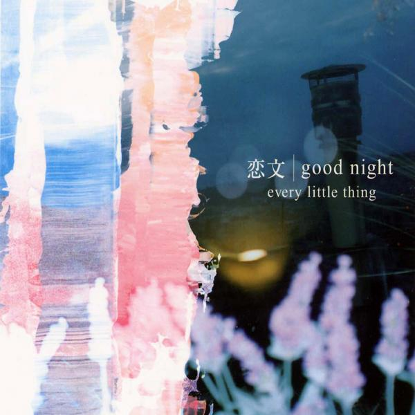Single Koibumi / good night by Every Little Thing