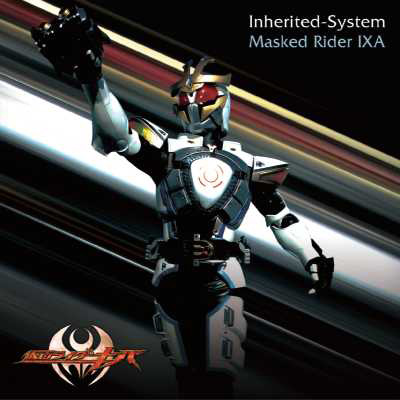 Album Inherited-System by Masked Rider IXA by TETRA-FANG