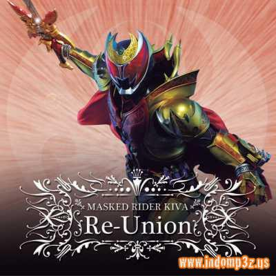 Album Masked Rider Kiva Destiny's Play Re-Union by TETRA-FANG