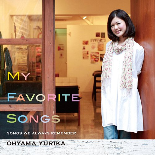 Album My Favorite songs ~ Songs we always remember ~ by Yurika Ohyama