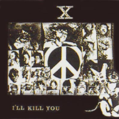 Single I'LL KILL YOU by X Japan