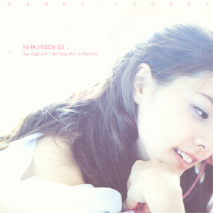 Album The Age Ain't Nothing But a Number by Park Ji Yoon