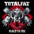 Place to Try by TOTALFAT