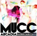 Arcadia featuring DAISHI DANCE - MUCC