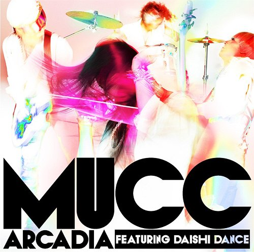 Single Arcadia featuring DAISHI DANCE by MUCC