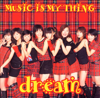 Single MUSIC IS MY THING by Dream