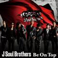 Be On Top - J Soul Brothers