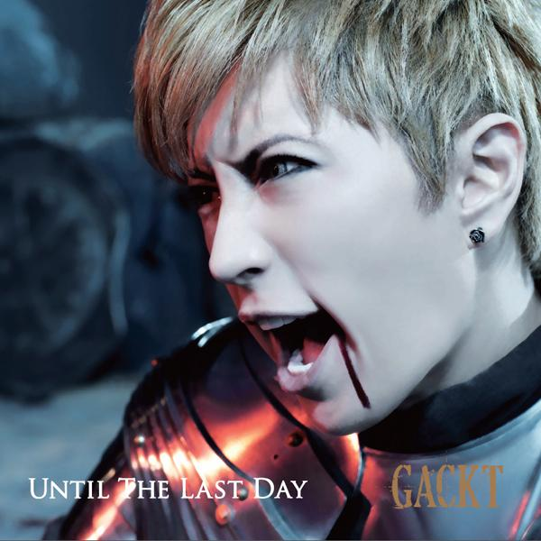Single Until The Last Day by GACKT