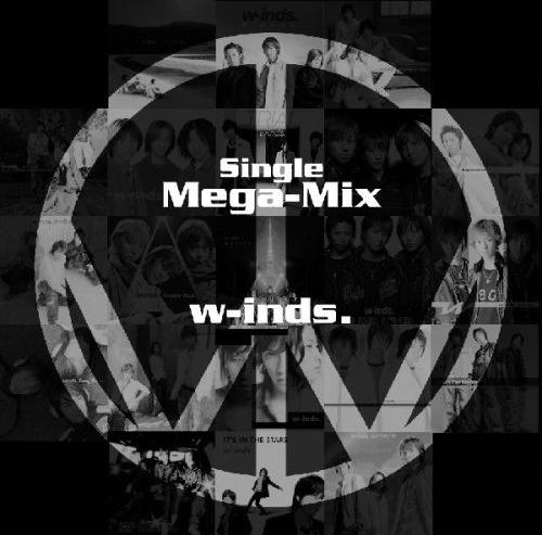 Single w-inds. Single Mega-Mix by w-inds.