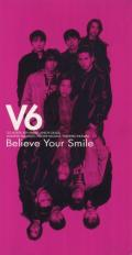 Believe Your Smile - V6