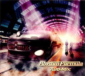 Album RHYTHM FORMULA by TWO-MIX