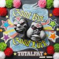 Good Bye, Good Luck by TOTALFAT