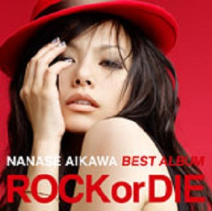 Album ROCK or DIE DISC 2 by Nanase Aikawa