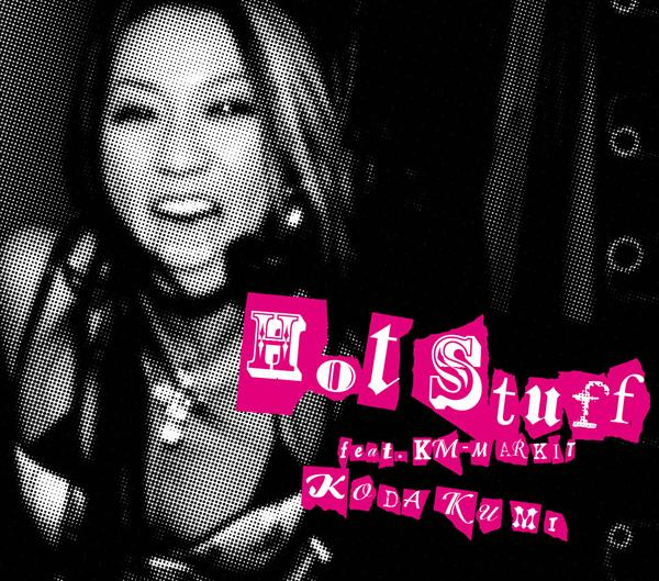 Single Hot Stuff feat. KM-MARKIT by Koda Kumi