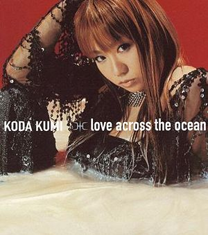 Single love across the ocean by Koda Kumi