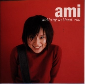 Single Nothing Without You by Ami Suzuki