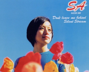 Single Don't Leave Me Behind/Silent Stream by Ami Suzuki