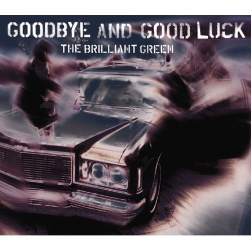 goodbye and good luck by the brilliant green