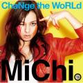 ChaNge the WoRLd - MiChi