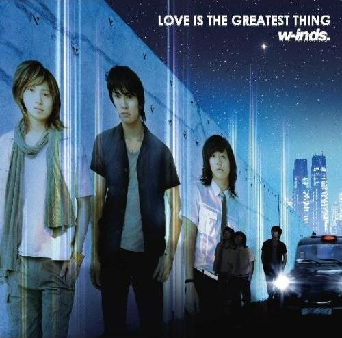 Single LOVE IS THE GREATEST THING by w-inds.