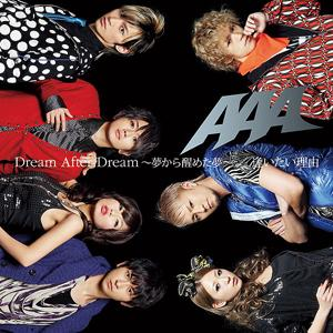 Single Aitai Riyuu / Dream After Dream ~Yume Kara Sameta Yume~ by AAA