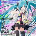 Tell Your World Feat. Miku Hatsune - Livetune