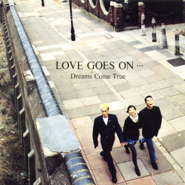 Album LOVE GOES ON... by DREAMS COME TRUE