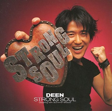 Single STRONG SOUL by DEEN