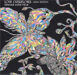 Album Love Overflows -Asian Edition- by DREAMS COME TRUE