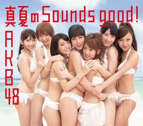 Manatsu no Sounds Good! (真夏のSounds Good!) by AKB48